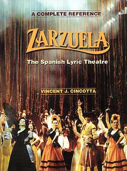 """Zarzuela - The Spanish Lyric Theatre"" (Vincent J. Cincotta)"
