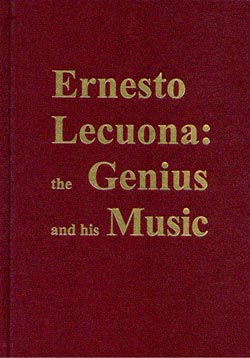 Ernesto Lecuona: the Genius and his Music (tr. R. Lecuona)