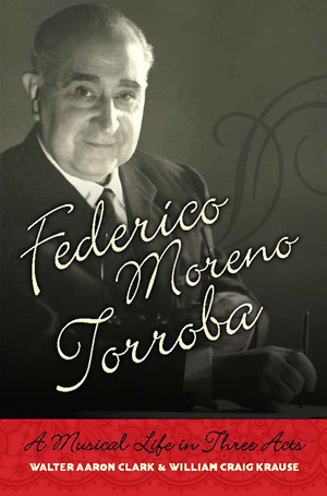 Federico Moreno Torroba - A Musical Life in Three Acts